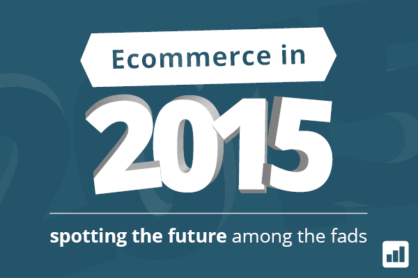 Ecommerce in 2015