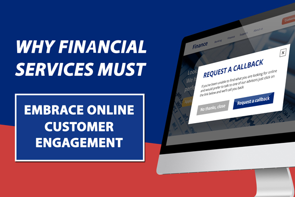 Why Financial services must embrace customer engagement