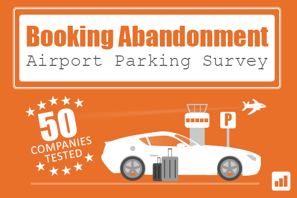 Booking abandonment: airport parking survey